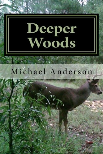 Deeper Woods  The Pursuit Of A Passion And Calling