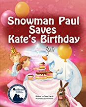 Snowman Paul Save Kate's Birthday (bedtime story, children's picture book, preschool, kids, kindergarten, ages 3 5)