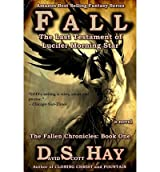 FALL: THE LAST TESTAMENT OF LUCIFER MORNINGSTAR: THE FALLEN CHRONICLES BY HAY, DAVID SCOTT (AUTHOR)PAPERBACK