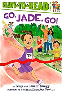 Go, Jade, Go! (Tony and Lauren Dungy Ready-to-Reads)