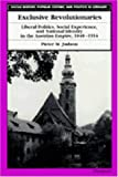 img - for Exclusive Revolutionaries: Liberal Politics, Social Experience, and National Identity in the Austrian Empire, 1848-1914 (Social History, Popular Culture, And Politics In Germany) book / textbook / text book