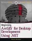 Beginning ArcGIS for Desktop Development using.NET