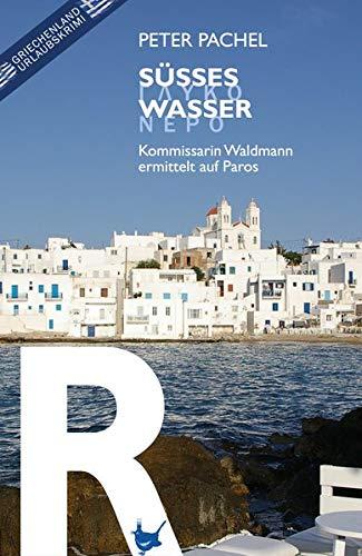 Süßes Wasser / Glykó Neró: Kommissarin Waldmann ermittelt auf Paros