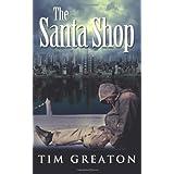 The Santa Shop: 1 (The Samaritans Series)by Tim Greaton