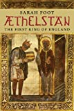 AEthelstan : The First King of England, Foot, Sarah, 0300187718