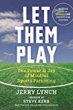 img - for Let Them Play: The Mindful Way to Parent Kids for Fun and Success in Sports book / textbook / text book