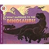 What Happened to the Dinosaurs?: Let's Read and Find out Science -2