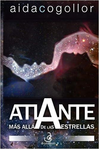 Atlante: mas alla de las estrellas (Edicion especial): Amazon.es: Aida Cogollor, Alfonso Gonzalez: Libros
