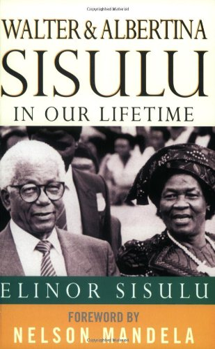 Walter and Albertina Sisulu: In Our Lifetime