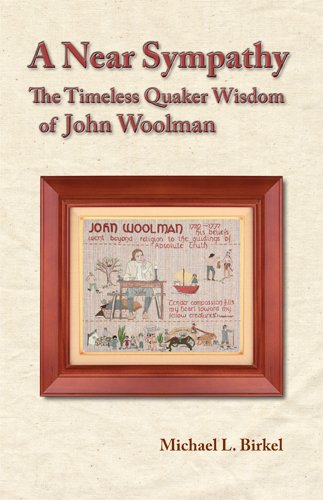 A Near Sympathy: The Timeless Quaker Wisdom of John Woolman