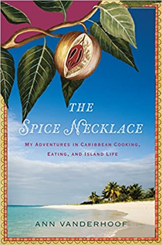 the spice necklace my adventures in caribbean cooking eating and island life ann vanderhoof amazoncom books - Island Life