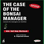 The Case of the Bonsai Manager: Lessons for Managers on Intuition | R. Gopalakrishnan