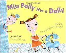 Miss Polly Has A Dolly: Pamela Duncan Edwards, Elicia Castaldi ...