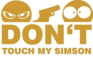 Dont Touch My Simson Aufkleber Goldsticker Moped Jdm Kult