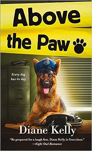 Amazon Com Above The Paw A Paw Enforcement Novel 9781250094841 Kelly Diane Books