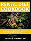 #1: Renal Diet Cookbook: Healthy Kidney Plan & Cookbook To Improve Kidney Function Without Having To Strict And Tasteless Diets