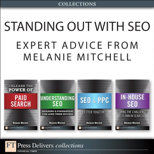 Download Standing Out with SEO: Expert Advice from Melanie Mitchell (Collection) (FT Press Delivers Marketing Shorts) Pdf