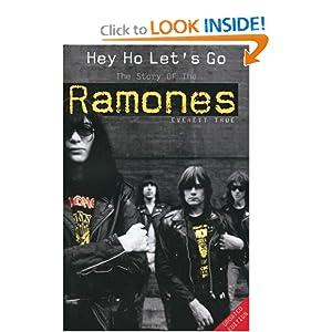 Hey Ho Let's Go: The Story of the Ramones Everett True