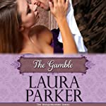 The Gamble: The Masqueraders, Book 5 | Laura Parker