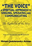 img - for The Voice: a Spiritual Approach to Singing, Speaking and Communicating - The Kabbalah of the Voice book / textbook / text book