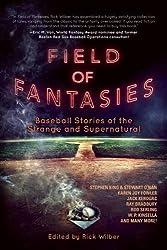 Field of Fantasies: Baseball Stories of the Strange and Supernatural