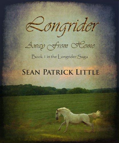 Longrider:Away From Home (The Longrider Saga Book 1)