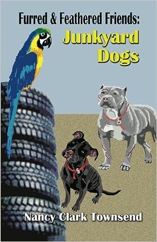 Furred & Feathered Friends: Junkyard Dogs: Nancy Clark
