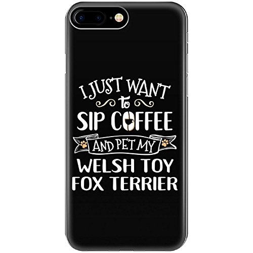 Sip Coffee Pet Welsh Toy Fox Terrier Puppy Dog Lover Gift - Phone Case Fits Iphone 6 6s 7 8