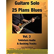 Guitare Solo 25 Plans Blues Vol. 3 (French Edition)