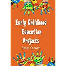 Early Childhood Education: Projects I (English Edition)