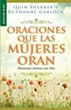 Oraciones que las Mujeres Oran - Bolsillo, Quin Sherrer and Ruthanne Garlock, 078991350X