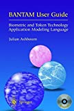 img - for BANTAM User Guide: Biometric and Token Technology Application Modeling Language book / textbook / text book
