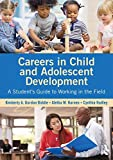Careers in Child and Adolescent Development: A Student's Guide to Working in the Field