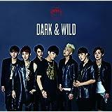 DARK & WILD(日本仕様盤)(DVD付)