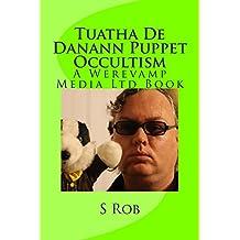 Tuatha De Danann Puppet Occultism