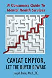 Caveat Emptor Let the Buyer Beware, . Joseph Bono, 1425945635