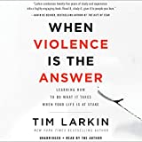 #10: When Violence Is the Answer: Learning How to Do What It Takes When Your Life Is at Stake