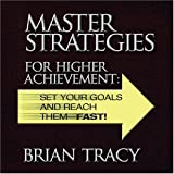 Master Strategies for Higher Achievement: Set Your Goals and Reach Them - Fast! (Your Coach in a Box)