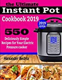 THE ULTIMATE INSTANT POT COOKBOOK 2019: 550