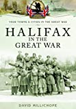 Halifax in the Great War (Your Towns and Cities in the Great War)