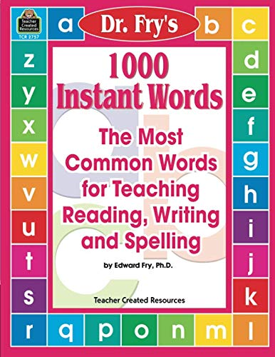 1000 Instant Words: The Most Common Words for Teaching Reading, Writing and Spelling ()