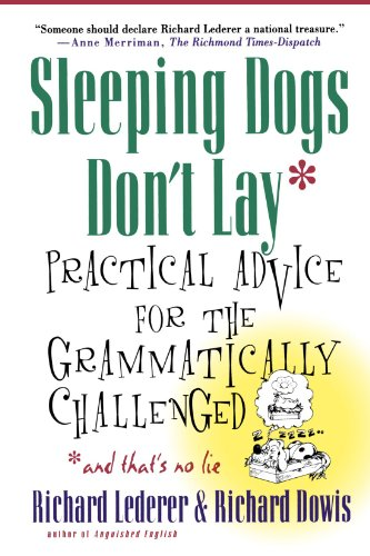 Sleeping Dogs Don't Lay: Practical Advice For The Grammatically Challenged (Guide Dogs Sleeping)