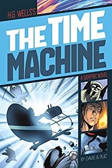 The Time Machine (Graphic Revolve: Common Core Editions) by [Wells, H.G.]