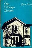 Old Chicago Houses, John Drury, 0226165558