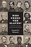 Who Freed the Slaves?: The Fight over the Thirteenth Amendment