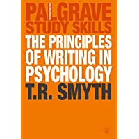 The Principles of Writing in Psychology (Palgrave Study Skills)