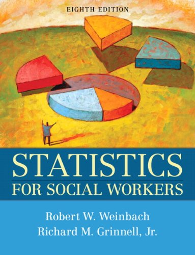 Statistics for Social Workers, 8th Edition by Pearson
