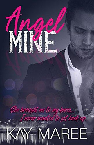 Angel, Mine (Mine Series Book 1) by [Maree, Kay]