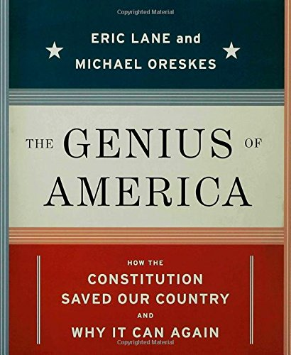 The Genius Of America  How The Constitution Saved Our Country  And Why It Can Again