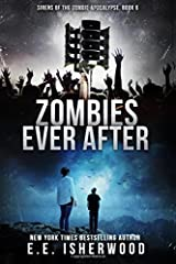 Zombies Ever After: Sirens of the Zombie Apocalypse, Book 6 (Volume 6) Paperback